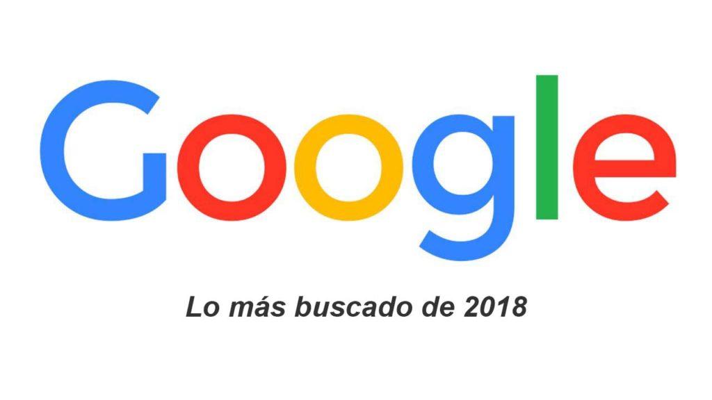 lo más buscado en Google 2018